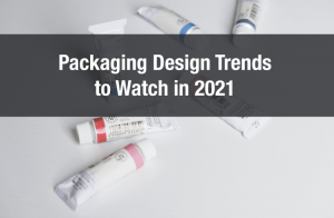 Packaging Design Trends to Watch in 2021