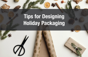 Tips for Designing Holiday Packaging