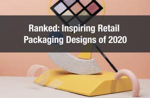 Ranked: Inspiring Retail Packaging Designs of 2020
