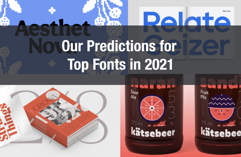 Our Predictions for Top Fonts for Packaging in 2021