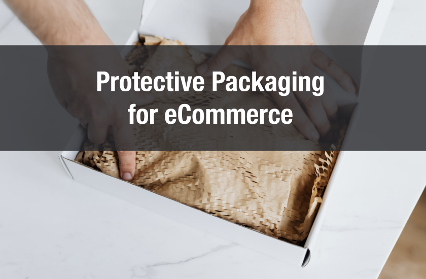 Protective Packaging for eCommerce