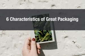 6 Characteristics of Great Product Packaging